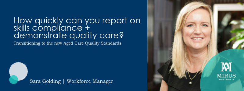 Transitioning to the new Aged Care Quality Standards by Sara Golding.