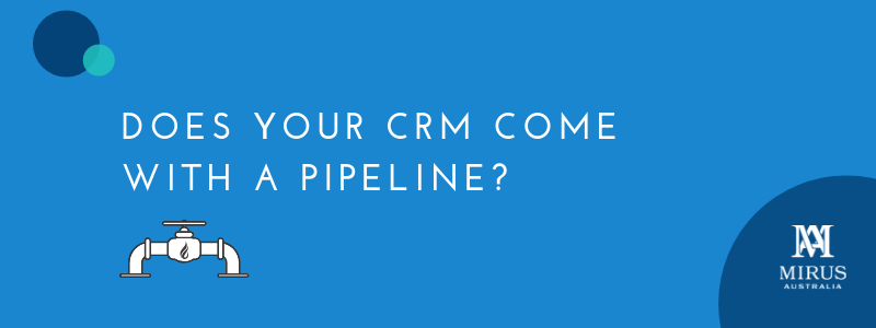 Does your CRM come with a sales pipeline?